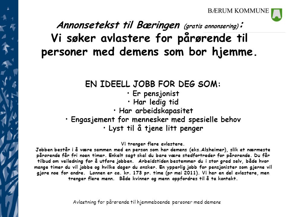 Annonsetekst til Bæringen (gratis annonsering): Vi søker avlastere for pårørende til personer med demens som bor hjemme.
