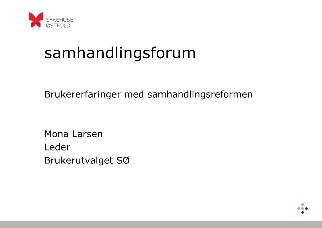 samhandlingsforum Brukererfaringer med samhandlingsreformen