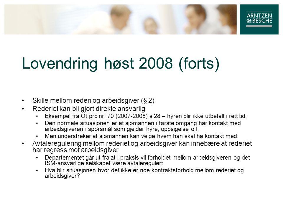 Lovendring høst 2008 (forts)