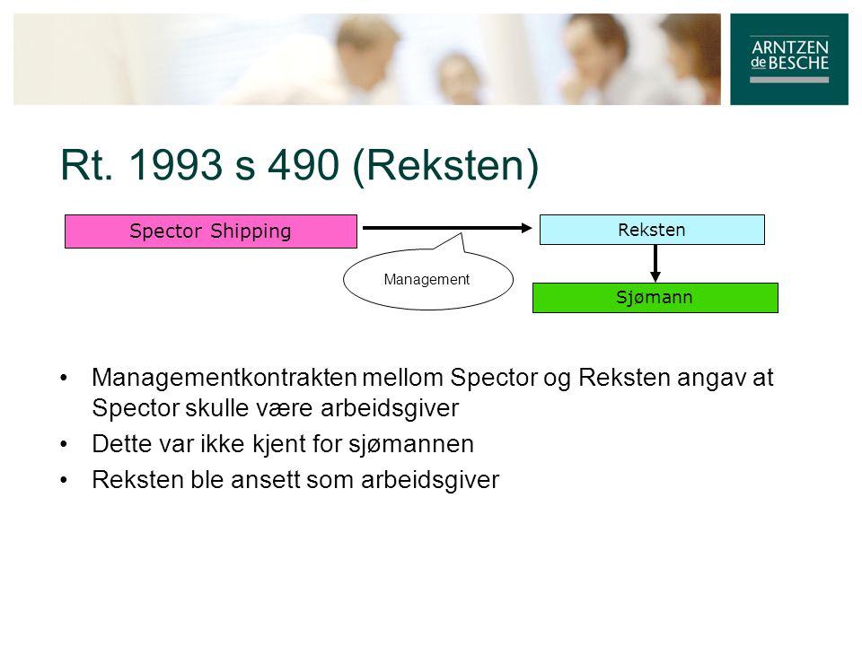 Rt. 1993 s 490 (Reksten) Spector Shipping. Reksten. Management. Sjømann.