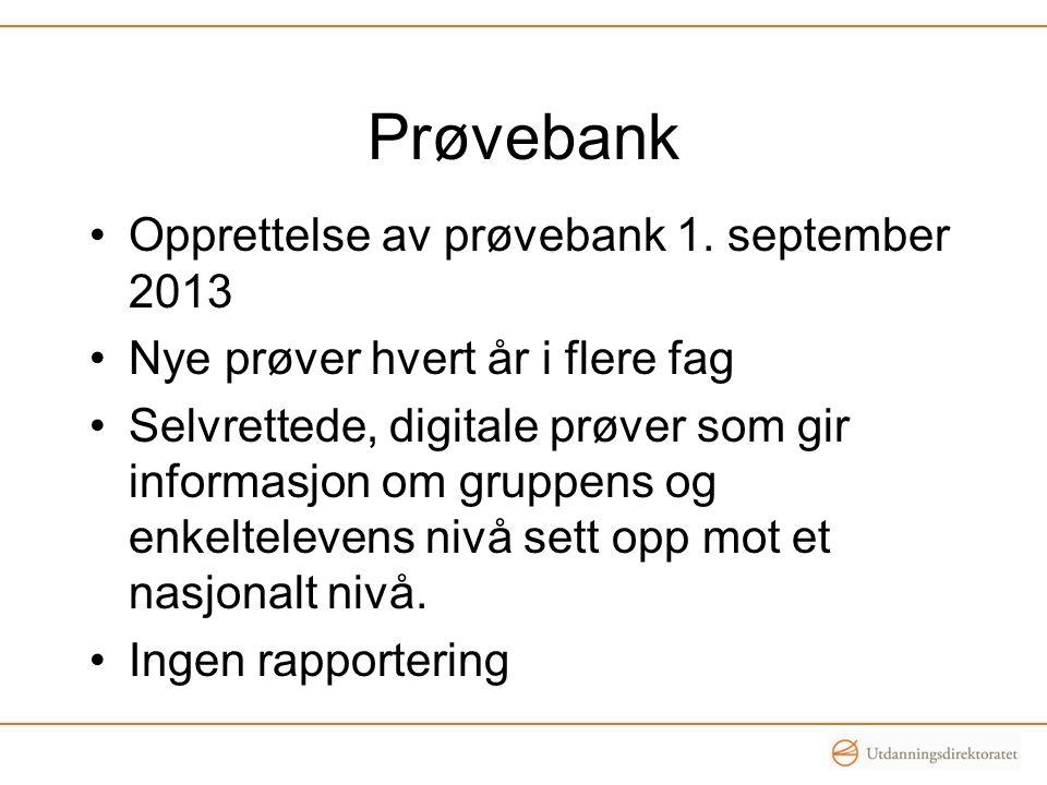 Prøvebank Opprettelse av prøvebank 1. september 2013