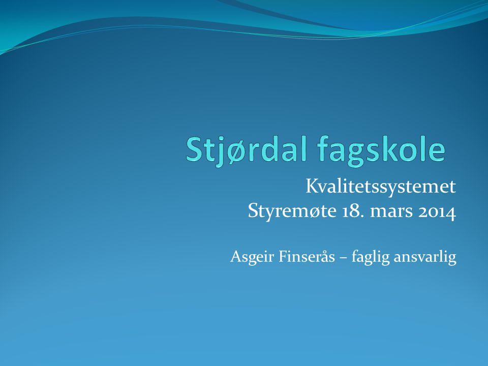 Stjørdal fagskole Kvalitetssystemet Styremøte 18. mars 2014