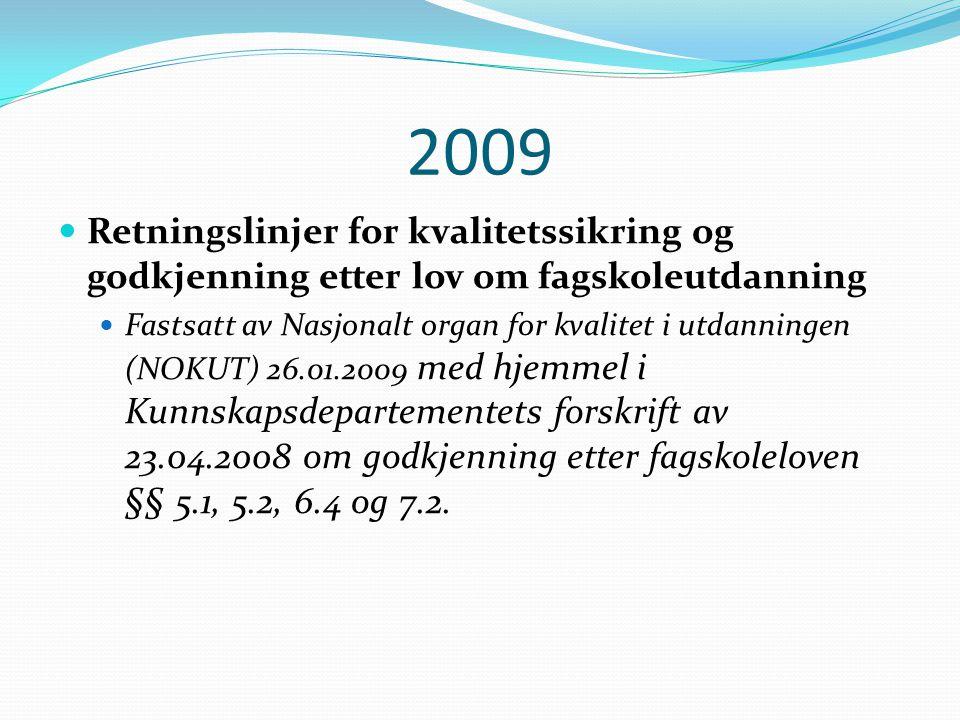 2009 Retningslinjer for kvalitetssikring og godkjenning etter lov om fagskoleutdanning.