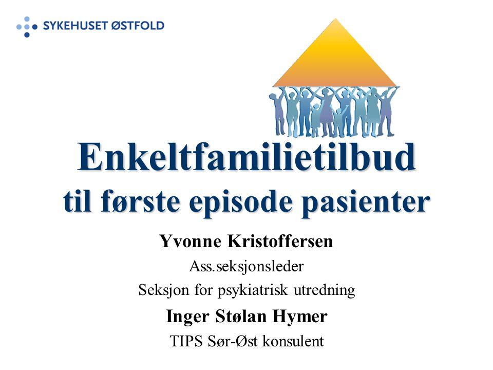 Enkeltfamilietilbud til første episode pasienter