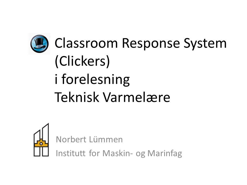 Classroom Response System (Clickers) i forelesning Teknisk Varmelære