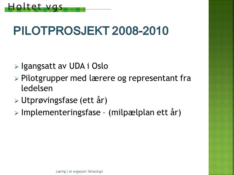 Pilotprosjekt 2008-2010 Igangsatt av UDA i Oslo