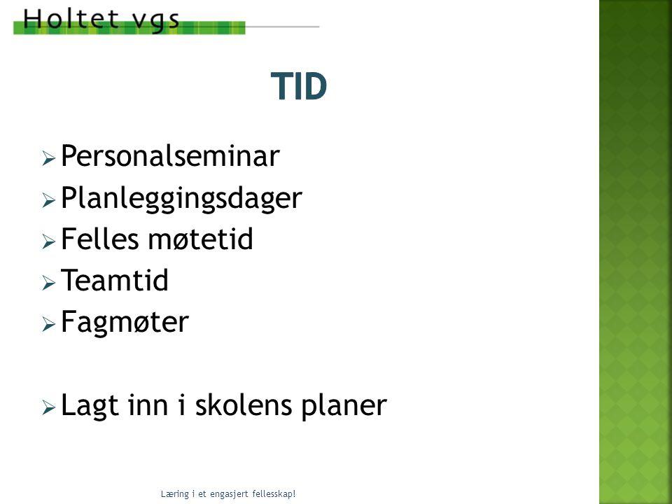 TID Personalseminar Planleggingsdager Felles møtetid Teamtid Fagmøter