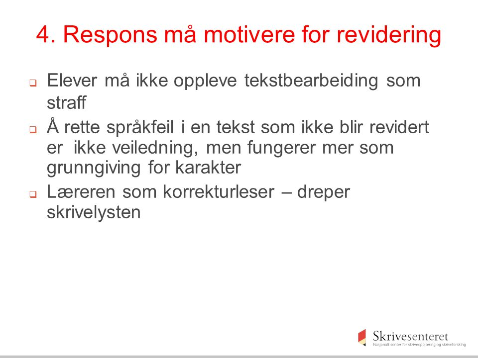 4. Respons må motivere for revidering