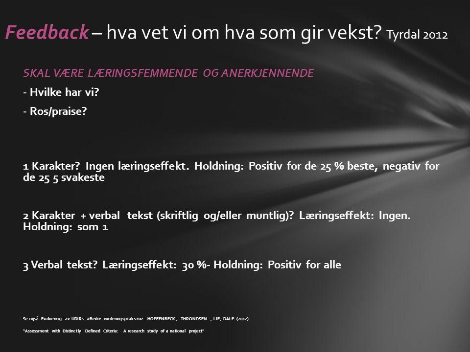 Feedback – hva vet vi om hva som gir vekst Tyrdal 2012
