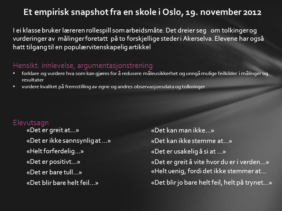 Et empirisk snapshot fra en skole i Oslo, 19. november 2012