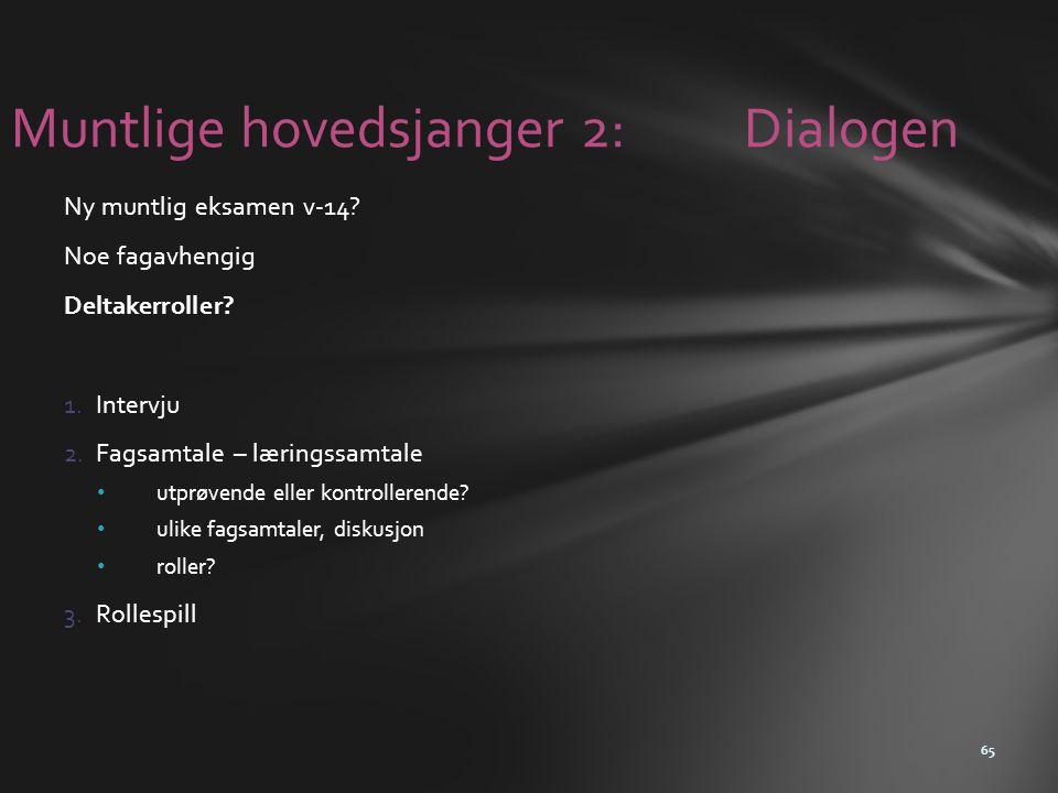 Muntlige hovedsjanger 2: Dialogen