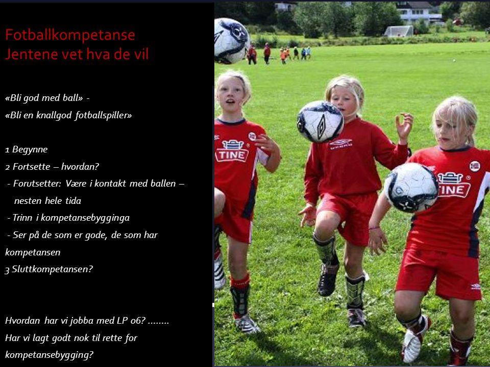 Fotballkompetanse Jentene vet hva de vil
