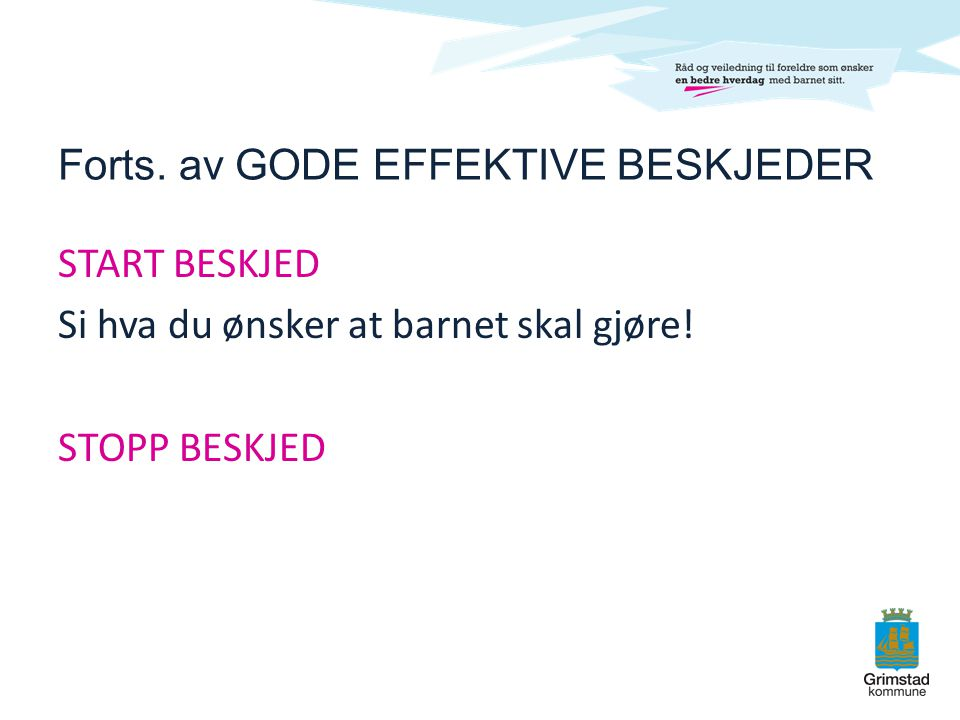 Forts. av GODE EFFEKTIVE BESKJEDER