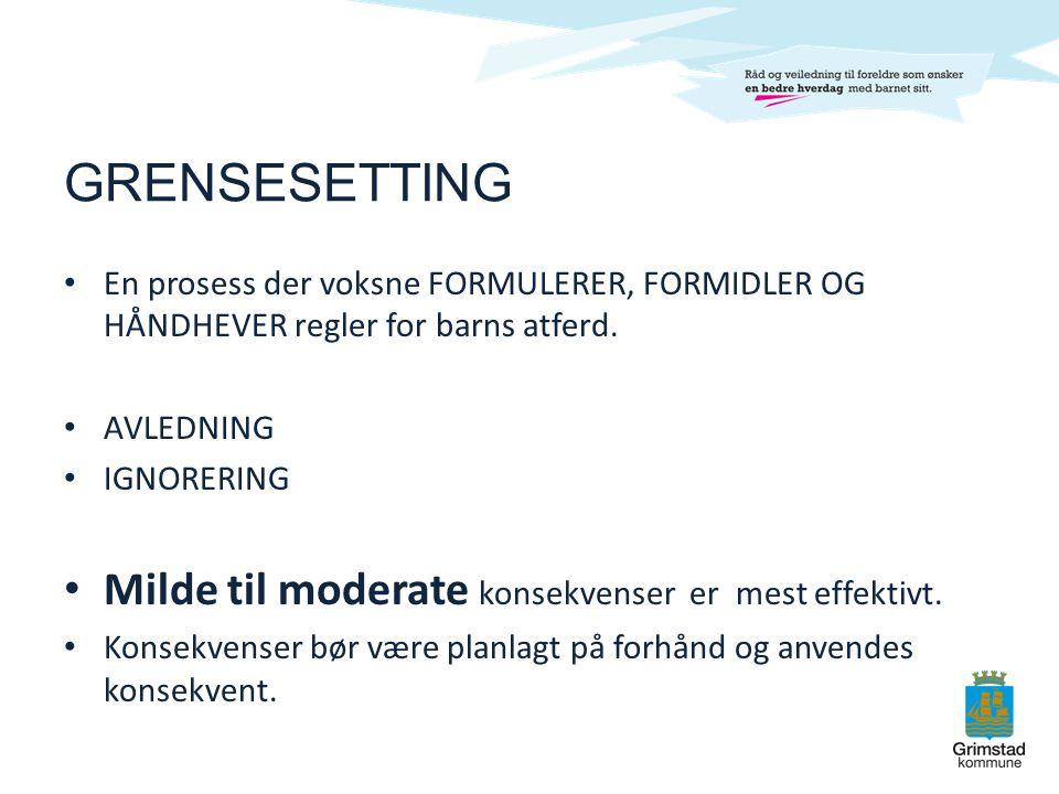 GRENSESETTING Milde til moderate konsekvenser er mest effektivt.