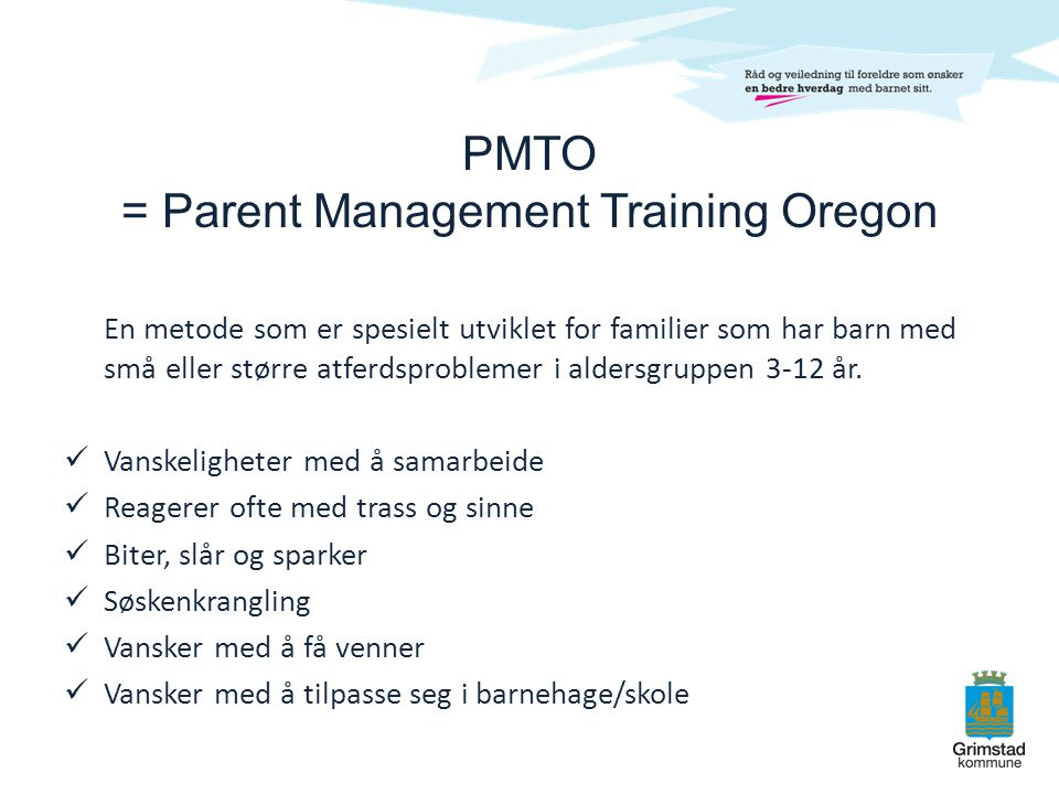 PMTO = Parent Management Training Oregon