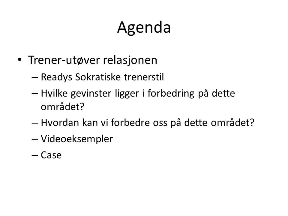 Agenda Trener-utøver relasjonen Readys Sokratiske trenerstil