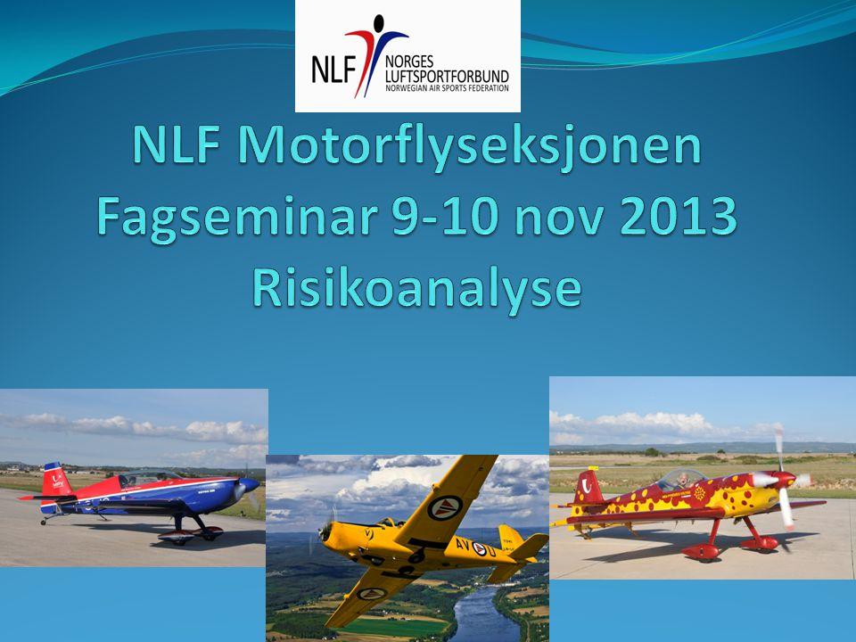NLF Motorflyseksjonen Fagseminar 9-10 nov 2013 Risikoanalyse
