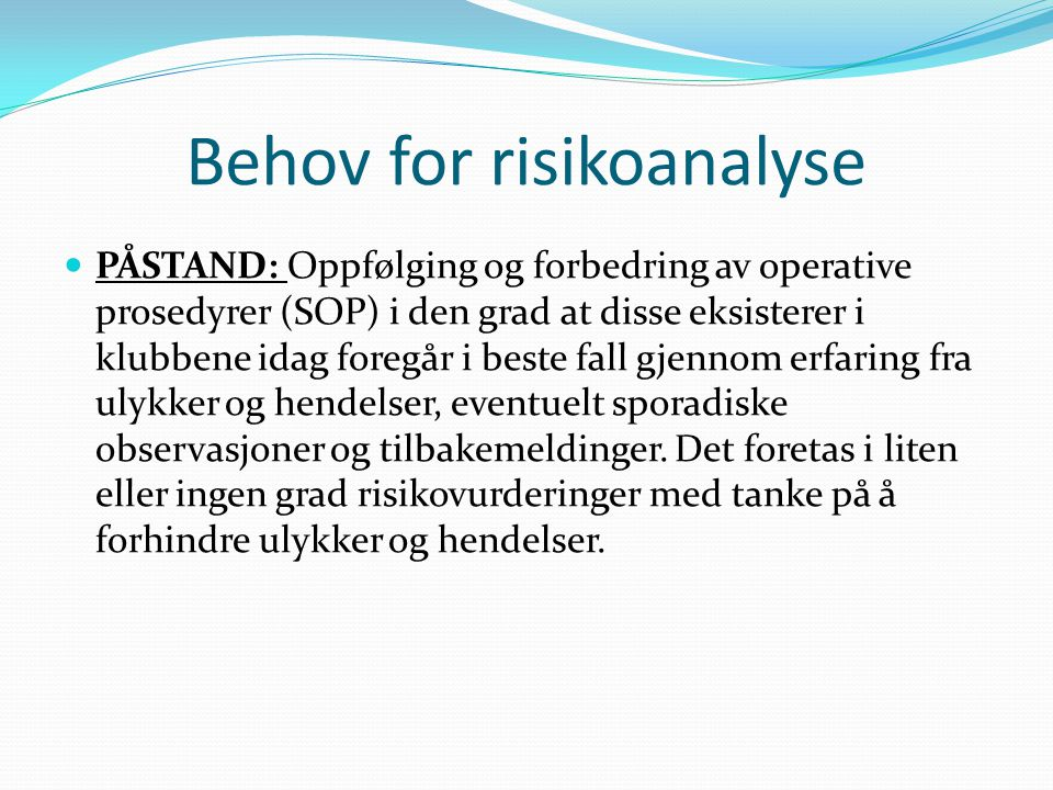 Behov for risikoanalyse