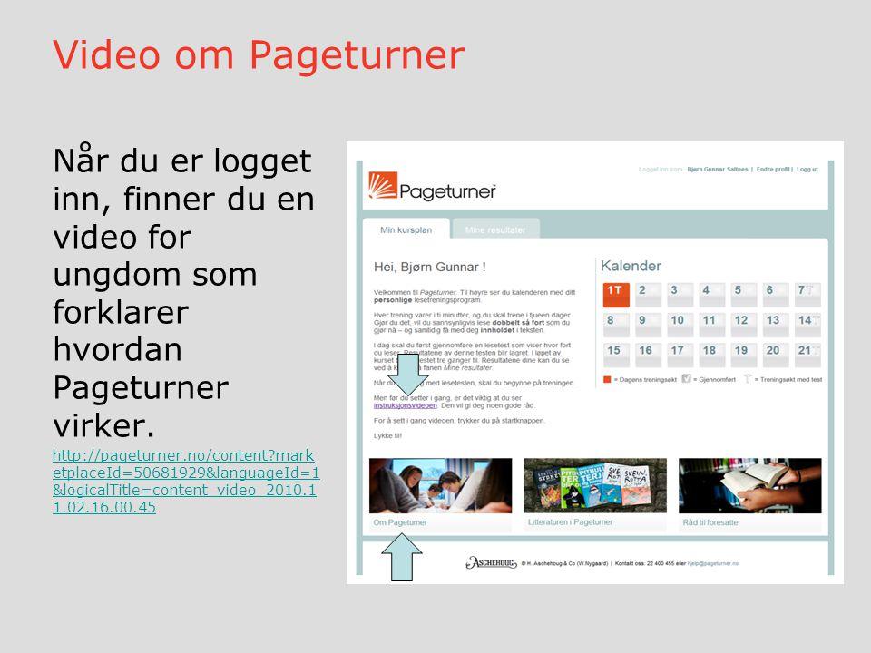 Video om Pageturner Når du er logget inn, finner du en video for ungdom som forklarer hvordan Pageturner virker.