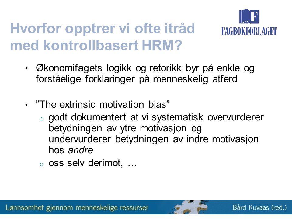 Hvorfor opptrer vi ofte itråd med kontrollbasert HRM