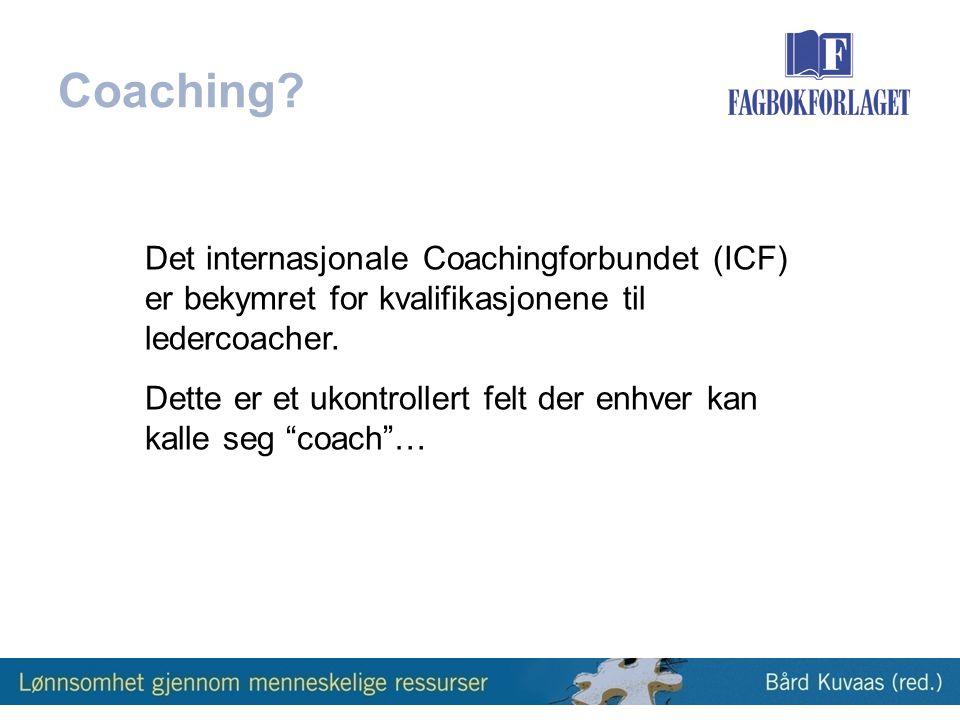 Coaching Det internasjonale Coachingforbundet (ICF) er bekymret for kvalifikasjonene til ledercoacher.