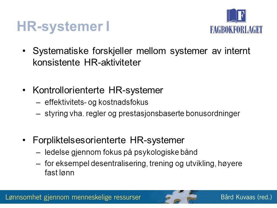 HR-systemer I Systematiske forskjeller mellom systemer av internt konsistente HR-aktiviteter. Kontrollorienterte HR-systemer.