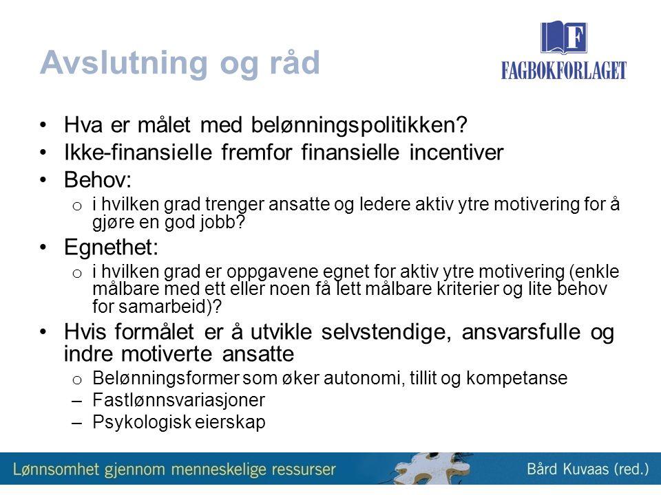 Avslutning og råd Hva er målet med belønningspolitikken