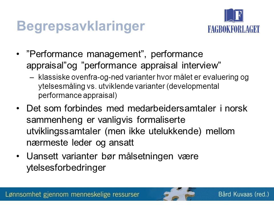 Begrepsavklaringer Performance management , performance appraisal og performance appraisal interview