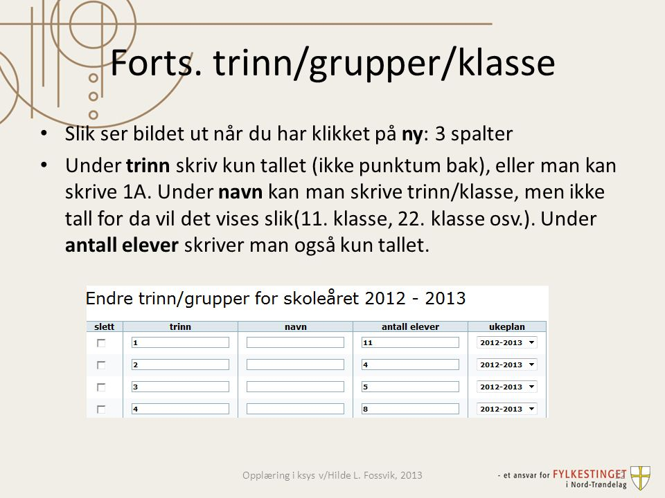 Forts. trinn/grupper/klasse