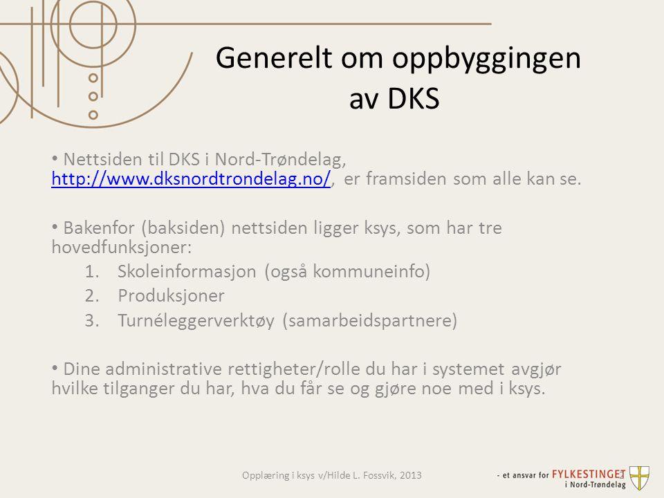 Generelt om oppbyggingen av DKS
