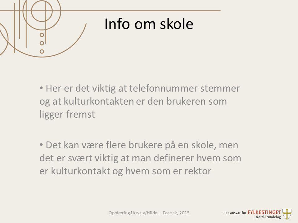 Opplæring i ksys v/Hilde L. Fossvik, 2013