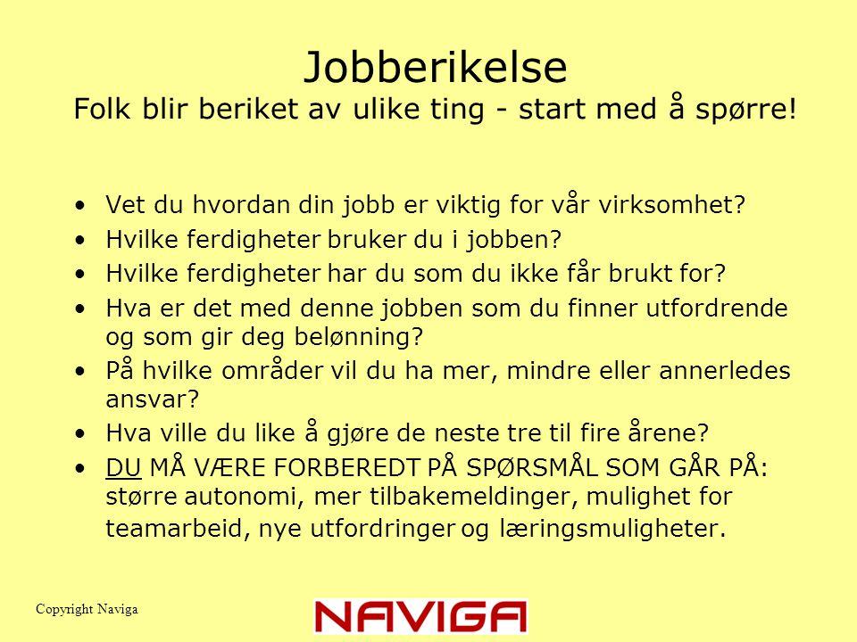 Jobberikelse Folk blir beriket av ulike ting - start med å spørre!