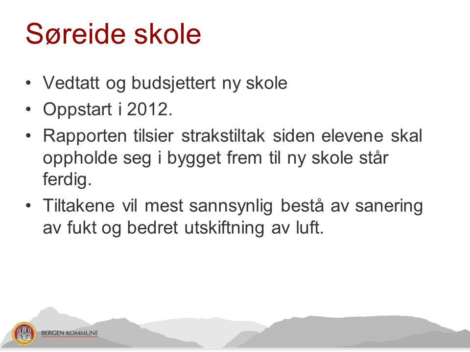 Søreide skole Vedtatt og budsjettert ny skole Oppstart i 2012.