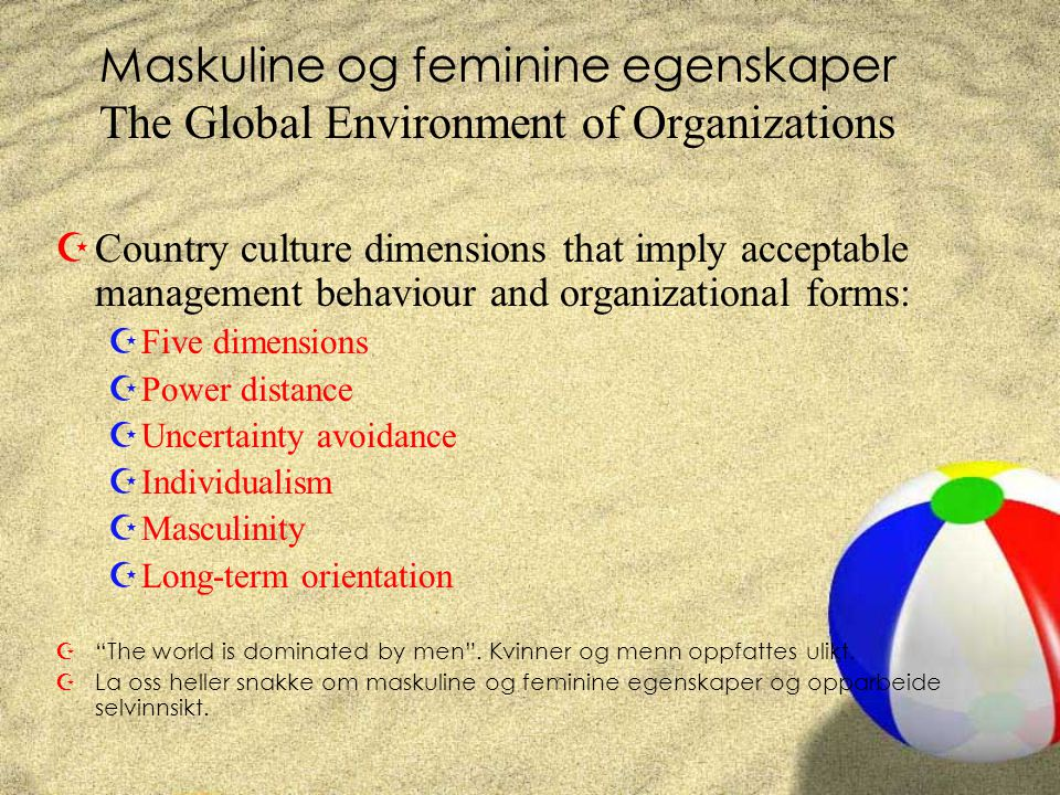 Maskuline og feminine egenskaper The Global Environment of Organizations