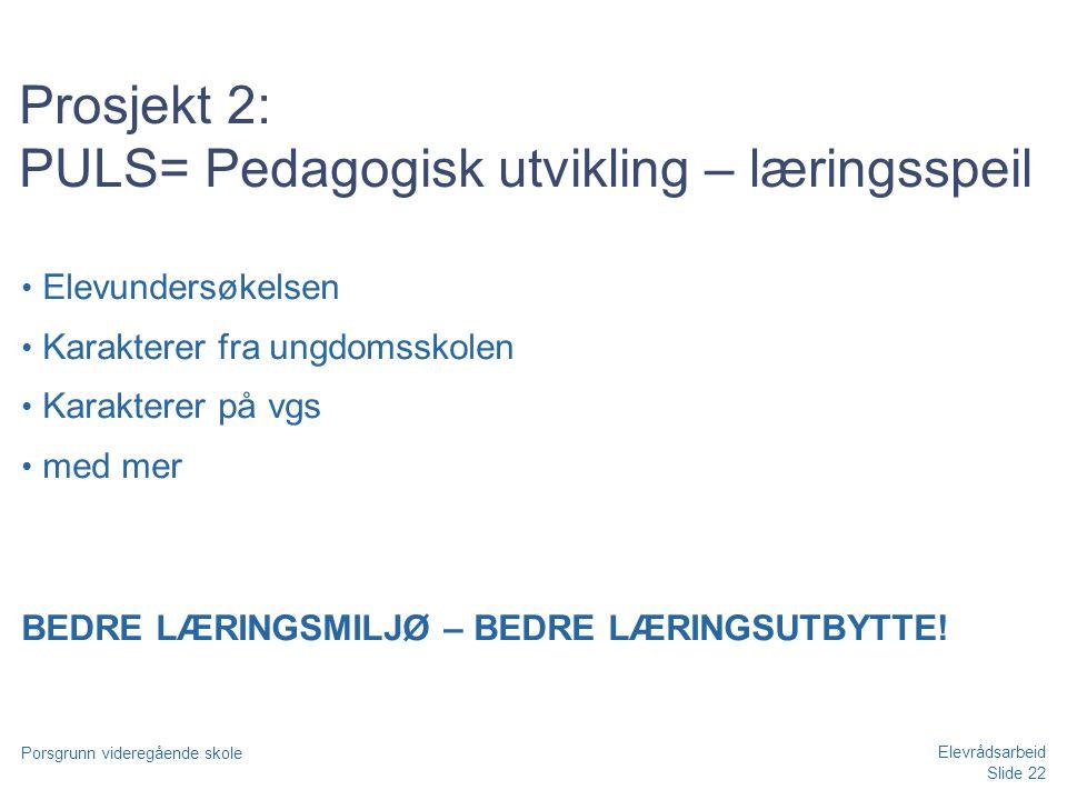 Prosjekt 2: PULS= Pedagogisk utvikling – læringsspeil