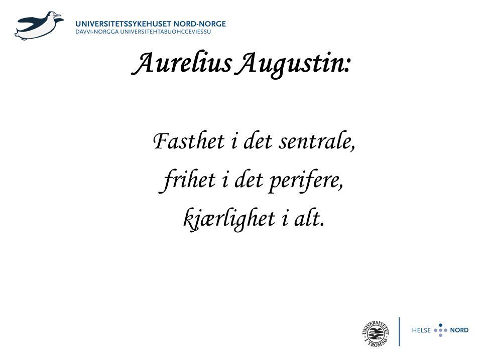Aurelius Augustin: Fasthet i det sentrale, frihet i det perifere,