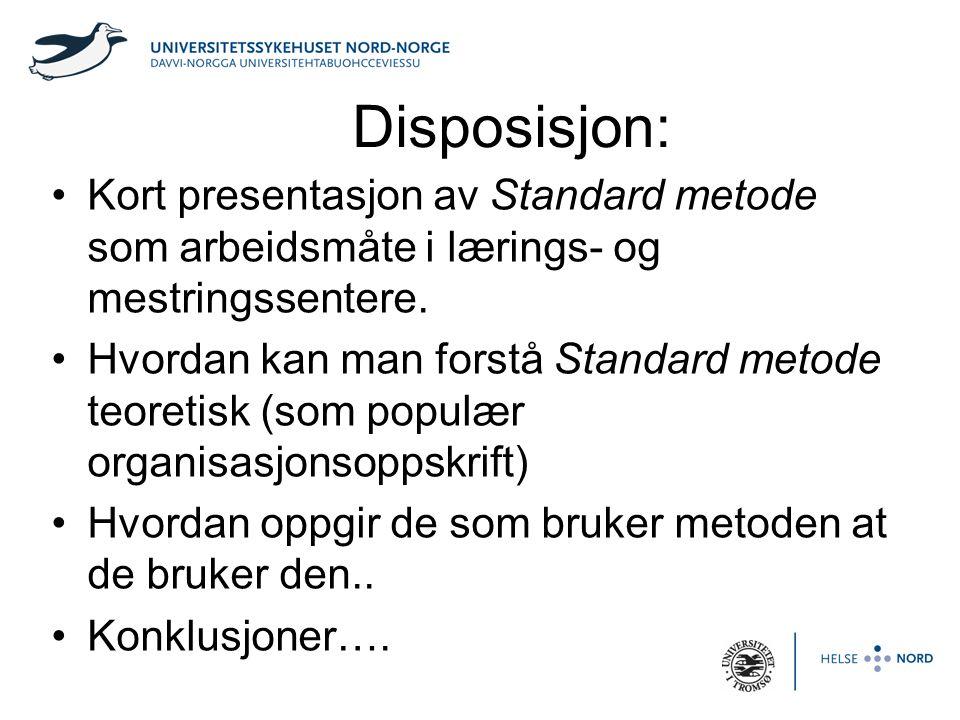 Disposisjon: Kort presentasjon av Standard metode som arbeidsmåte i lærings- og mestringssentere.