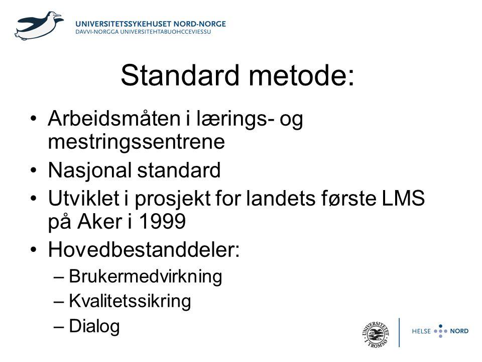 Standard metode: Arbeidsmåten i lærings- og mestringssentrene