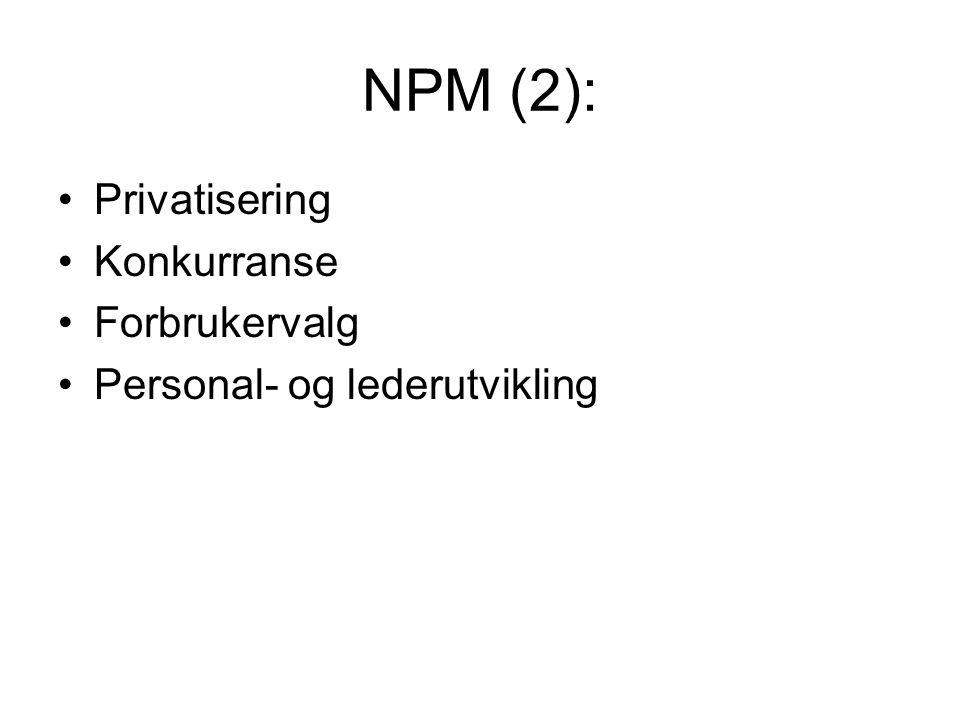 NPM (2): Privatisering Konkurranse Forbrukervalg