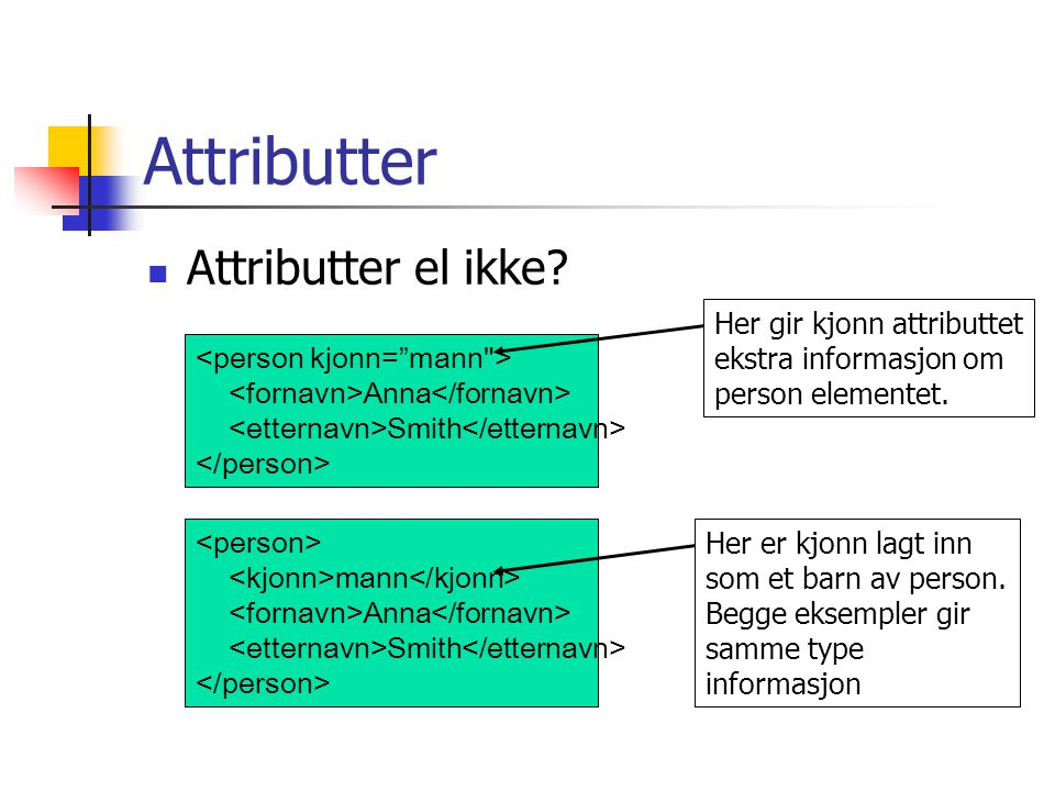 Attributter Attributter el ikke Her gir kjonn attributtet