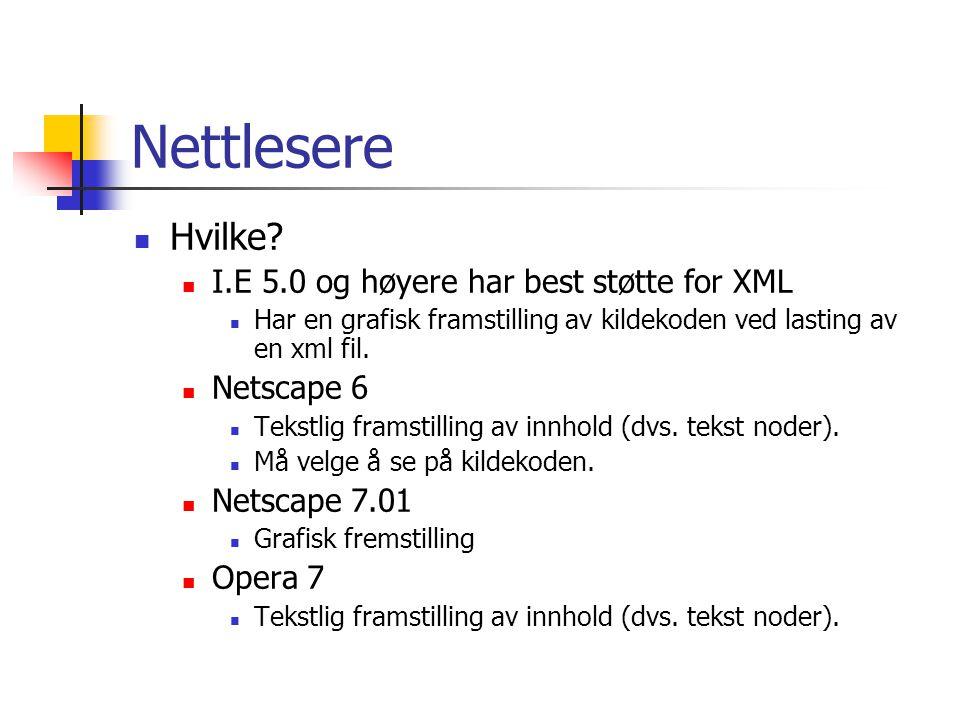 Nettlesere Hvilke I.E 5.0 og høyere har best støtte for XML