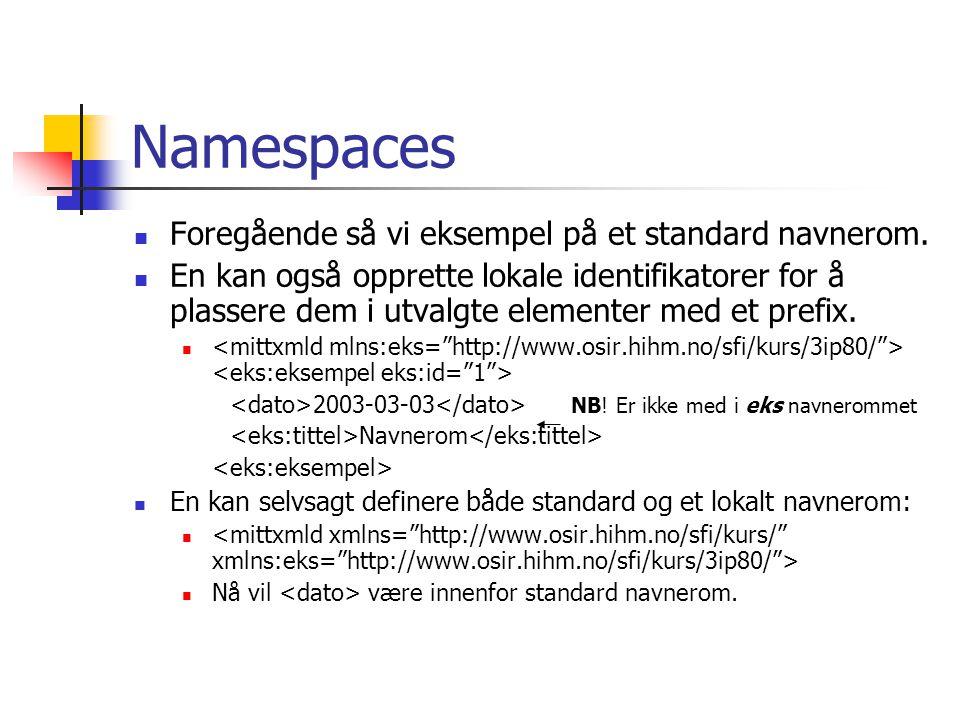 Namespaces Foregående så vi eksempel på et standard navnerom.