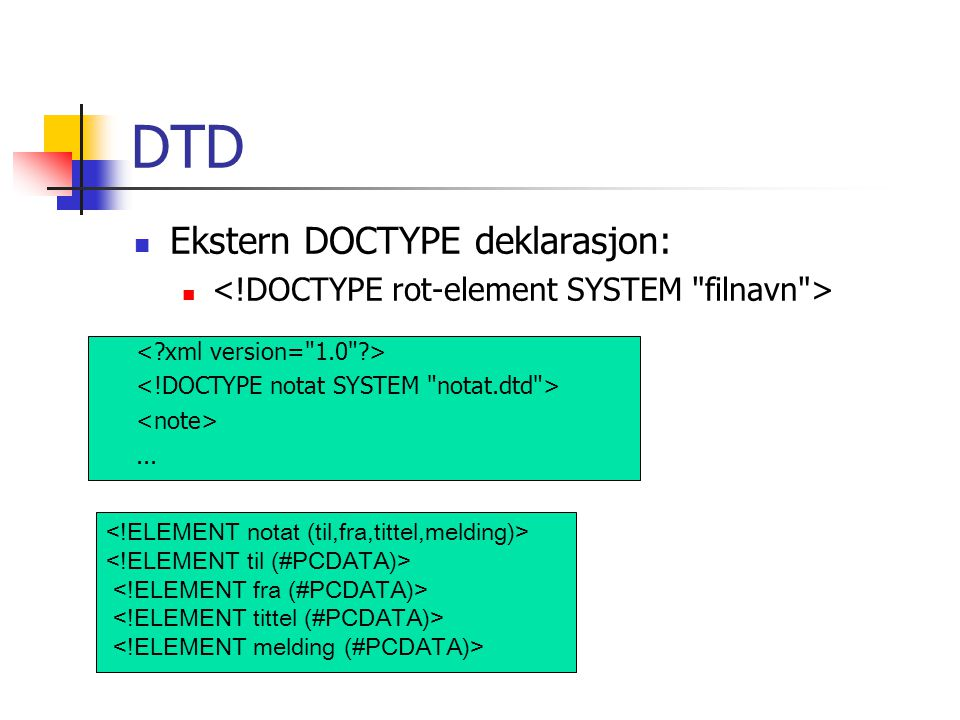 DTD Ekstern DOCTYPE deklarasjon: