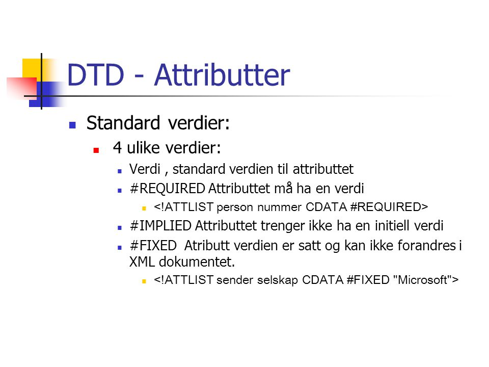 DTD - Attributter Standard verdier: 4 ulike verdier: