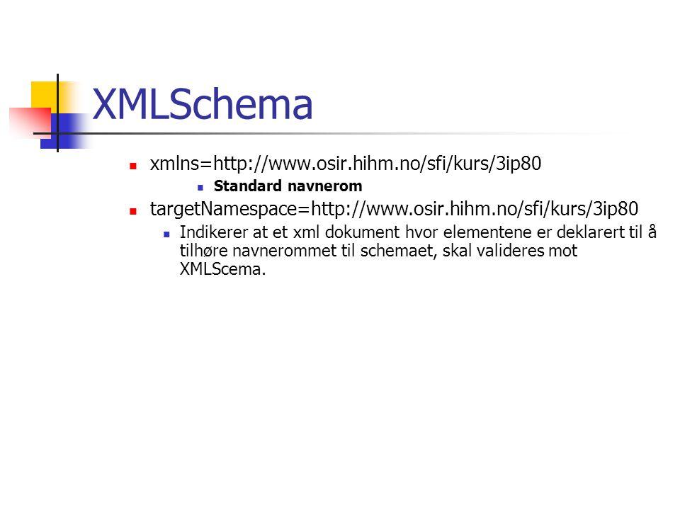XMLSchema xmlns=http://www.osir.hihm.no/sfi/kurs/3ip80