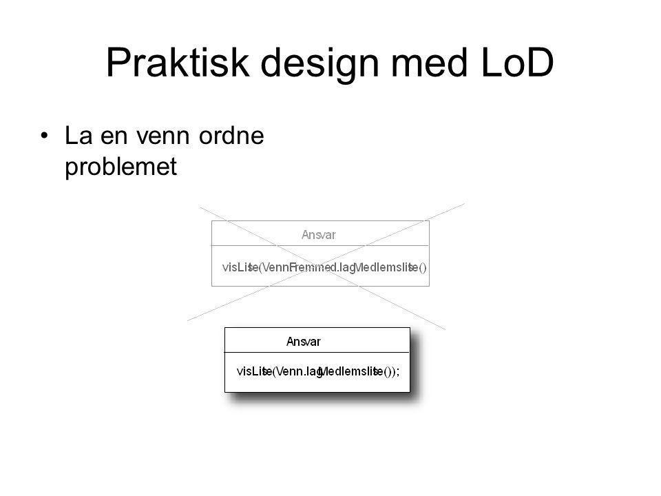 Praktisk design med LoD