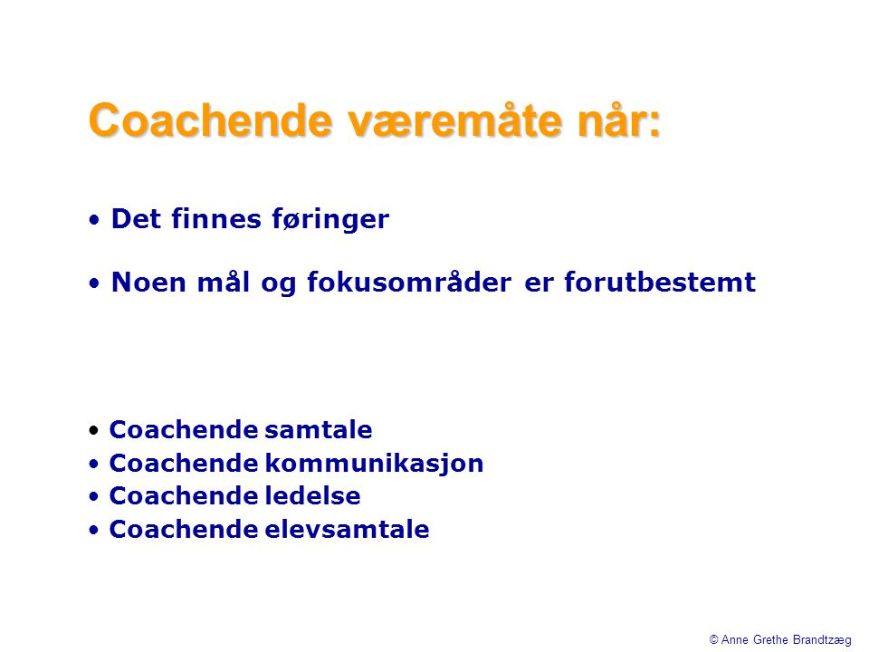 Coachende væremåte når: