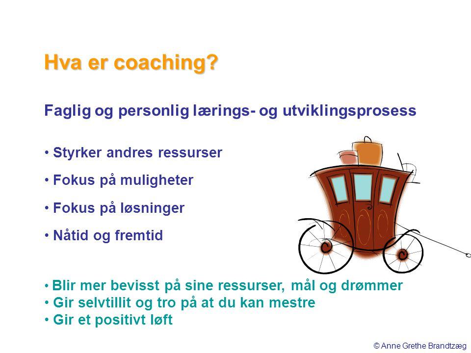 Hva er coaching Faglig og personlig lærings- og utviklingsprosess