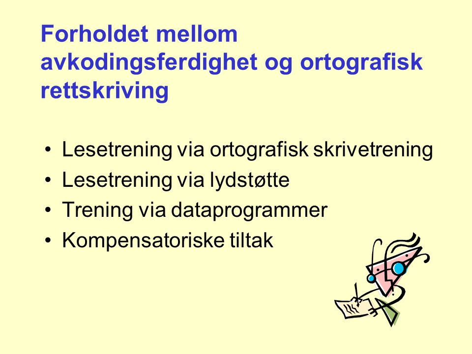 Forholdet mellom avkodingsferdighet og ortografisk rettskriving