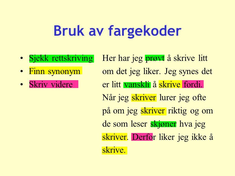 Bruk av fargekoder Sjekk rettskriving Finn synonym Skriv videre